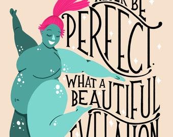 Never Perfect Art Print