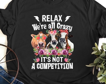 b5ddc2594 Relax We're All Crazy It's Not A Competition