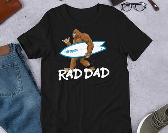 90ec36e19 Rad Bigfoot, Rad Dad surf shirt for surfing dads, dads who love to surf.  Short-Sleeve Unisex T-Shirt