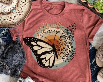 Just Breathe and Believe Shirt - Butterfly Shirt - Butterfly Aesthetic Shirt - Motherhood Shirt - Butterfly Lover Tee - Trendy Mom Shirt