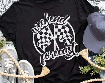 Weekend Forecast Shirt - Weekends are for Racing - Bike Racing Shirt - Car Racing Shirt - Trendy Mom Shirt - Racing Fan Shirt