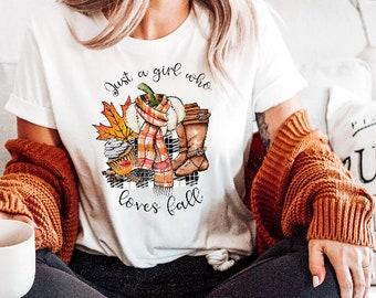 Just a Girl Who Loves Fall - Womens Fall Shirt - Pumpkin Shirt - Mom Fall Shirt - Thanksgiving Shirt - Pumpkin Spice Shirt