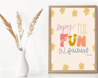 enjoy the fun in failure print- boho decor- boho print- fun print- room decor.