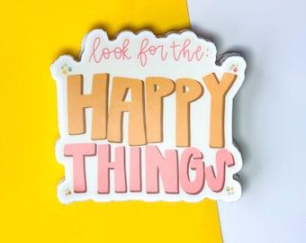 look for the happy things sticker, hippie sticker, 70's sticker, retro sticker.