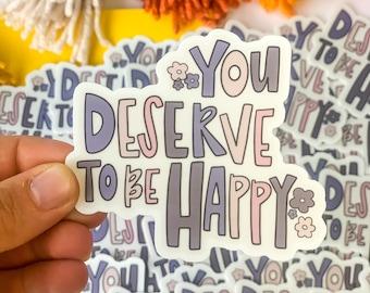 you deserve to be happy sticker, hippie sticker 70's sticker, retro sticker.