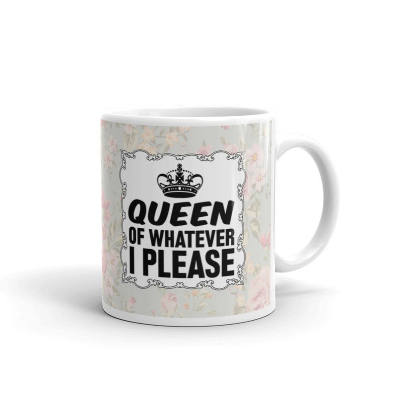 Funny Coffee Mugs for Women Queen of Whatever I Please Office image 0