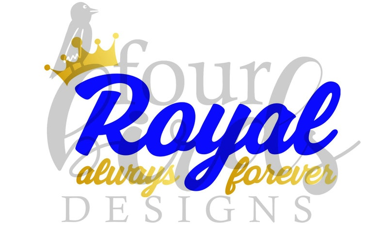 mugs and more Always Forever Royal Digital File for Silhouette and Cricut dxf, png, pdf, jpg, svg -- T-Shirts tumblers