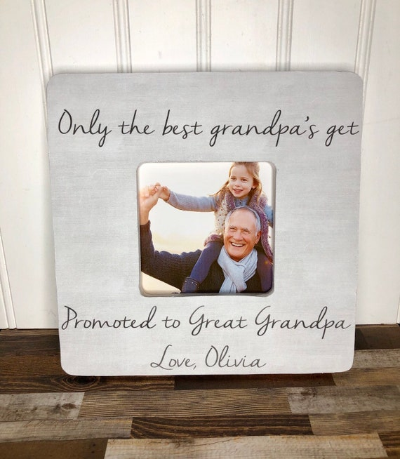 Great Grandpa Grandfather Gift Picture Frame Personalized Great Grandpa Gift Only The Best Grandpas Get Promoted To Great Grandpa Frame