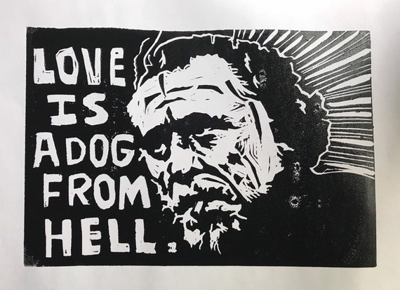 """Poster /""""Charles Bukowski-Love is a Dog from Hell/"""" Print on photographic paper"""