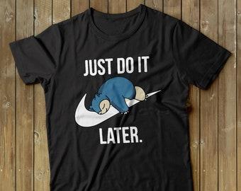 8b7dcbadb1334 Pokemon shirt, Snorlax T-shirt, Gamers tshirt, gift for men, Pokemon Go  shirt, Pikachu tshirt, Snorlax t-shirt, Just do it Later Shirt