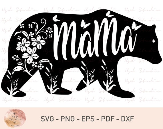 Mama Bear Svg Png Dxf Cut Files For Cricut And Silhouette Etsy