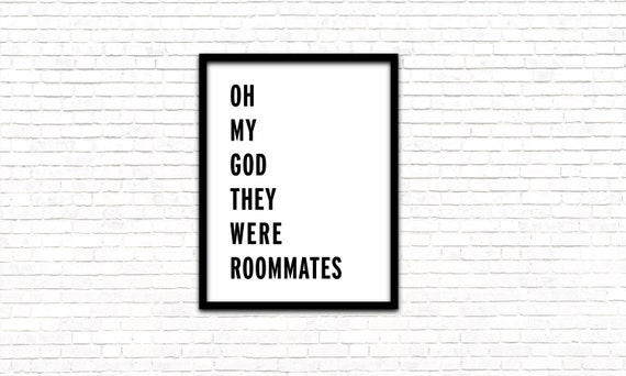 Oh My God They Were Roommates, Printable Home Decor, Printable Home Quotes,  Printable Quote Art, Funny Quote Prints, Typography Wall Art