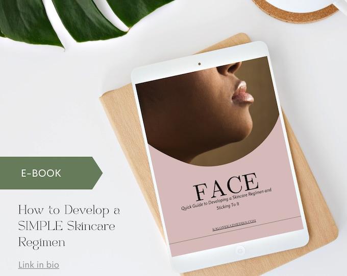 Developing a Skincare Regimen Quick Ebook Guide- INSTANT PDF DOWNLOAD