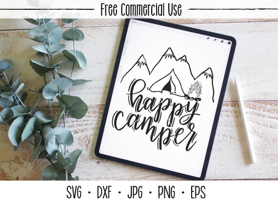 Happy Camper Svg Camping Silhouette Cricut Cut File Hand Etsy
