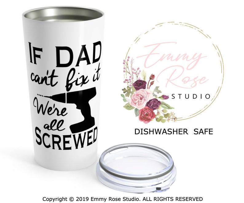 handyman dad Coffee Travel Mug Dad Mug Father/'s Day Gift Cool Dad gifts If Dad Can/'t fix it we/'re all screwed Gift for Papa