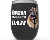 Custom German Shepherd Dad Stemless Wine Tumblers