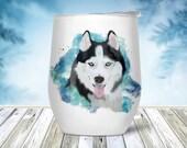 Custom Siberian Husky Lover Stemless Wine Tumblers
