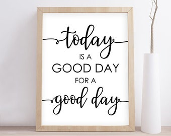 photograph relating to Today is a Good Day for a Good Day Printable referred to as Nowadays is a Terrific working day Etsy
