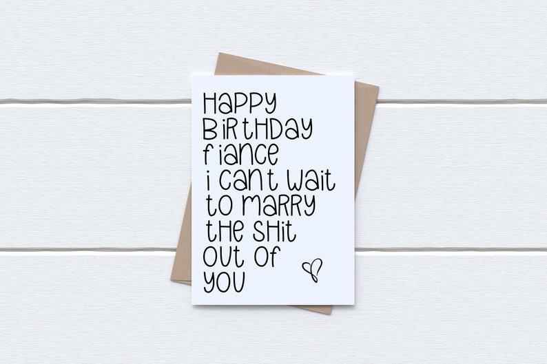 Birthday Card Funny Birthday Card for Fiance Happy Birthday Fiance i cant wait to marry the shit out of you