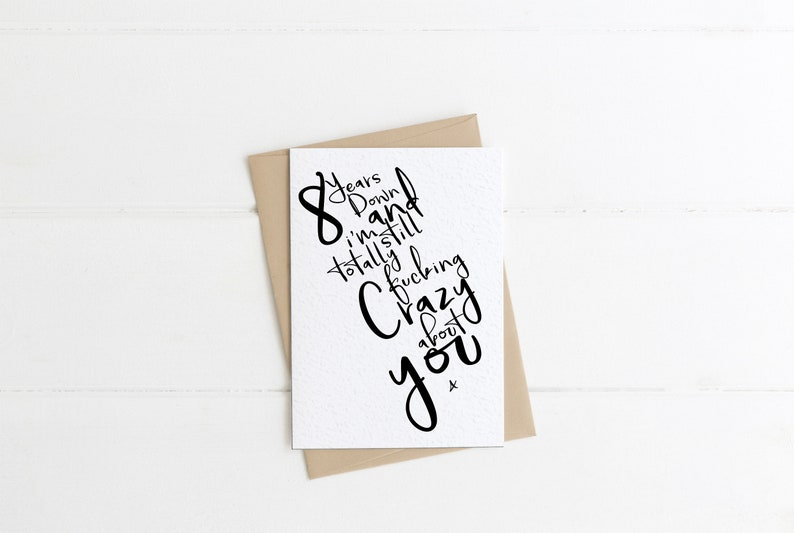 eight Years down and i/'m still totally fucking crazy about you 8th Anniversary Card for him or her husband or wife boyfriend or girlfriend