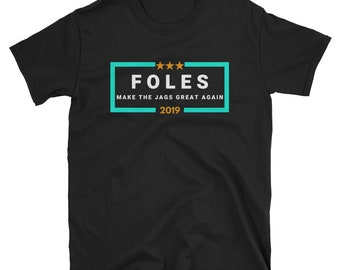 9118827916a Foles 2019 Make the Jags Great Again Unisex T-Shirt Nick Foles Jaguars  Election Style Shirt