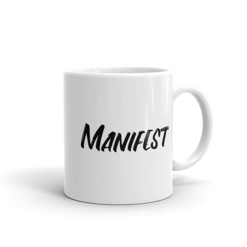 Manifest Coffee MugManifest Coffee Cup  Motivational Drink image 0