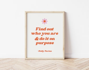 dolly parton quote, find out who you are and do it on purpose print, boho wall art, vintage aesthetic, digital download, printable wall art