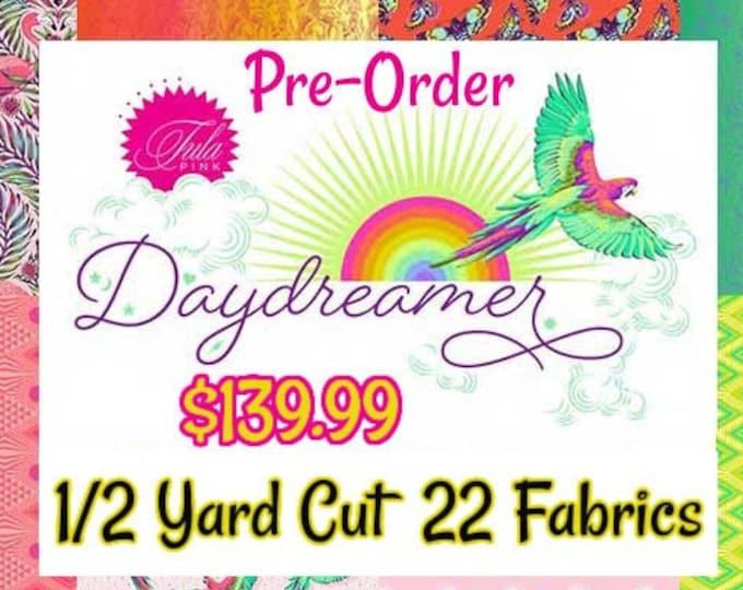 Daydreamer- PRE-ORDER-Tula Pink 1/2 Yard Cuts 22 Prints