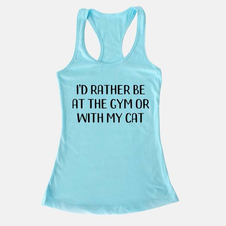 I/'d Rather Be At The Gym Or With My Cat Women/'s Racerback Tank Cat lover gift Gym tank Cat mom Crazy cat lady Racer back Tank top