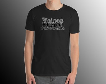 61d95254 Fun T-Shirt The Voices In My Head Are Cheating On Me With Other Heads