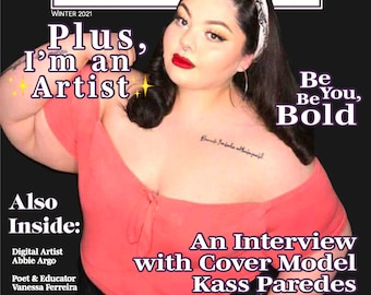 "Bold Magazine, Winter 2021: ""Plus, I'm an Artist"" - Physical Copy"