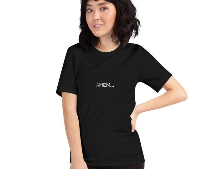 Short-Sleeve Unisex T-Shirt | ahem...