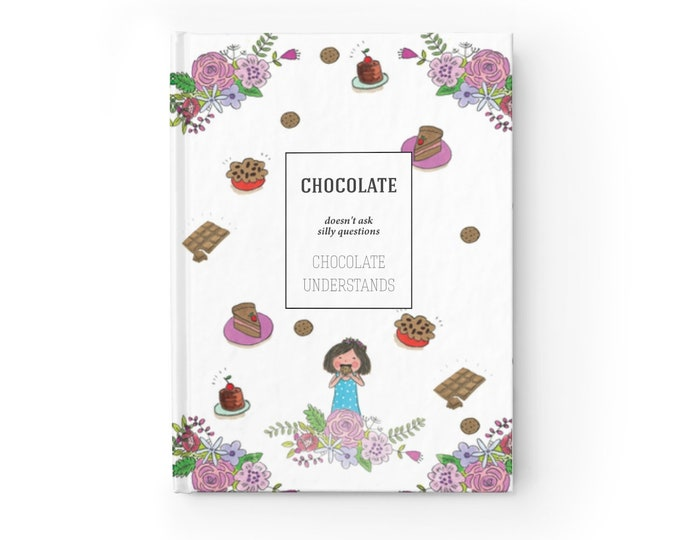 CHOCOLATE UNDERSTANDS Journal | Printed with Hand Drawn illustration | Free Shipping in the US!