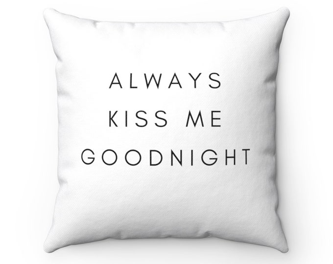 KISS ME GOODNIGHT  (white) Pillow