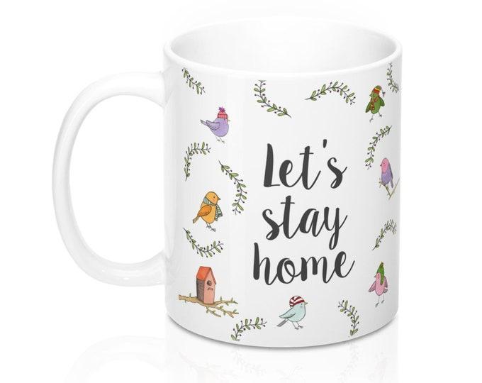 LET'S STAY HOME Mug