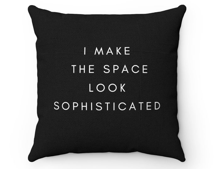 SOPHISTICATED Pillow