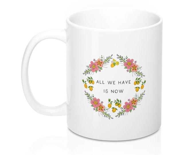 WE HAVE NOW Mug