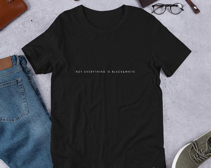 Short-Sleeve  Black Unisex T-Shirt | not everything is black &white
