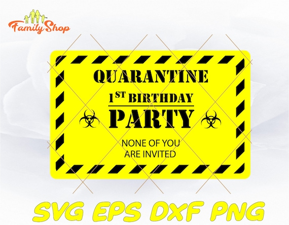 Quarantine 1st Birthday Party Svg Quarantine Birthday Etsy