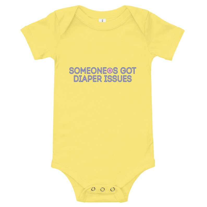 Someone's Got Diaper Issues Onesie image 0