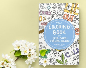 Coloring Book for Self Care and Mental Health | Self Care Journal | Adult Coloring Book | Workbook | Activity Book | PHYSICAL COPY