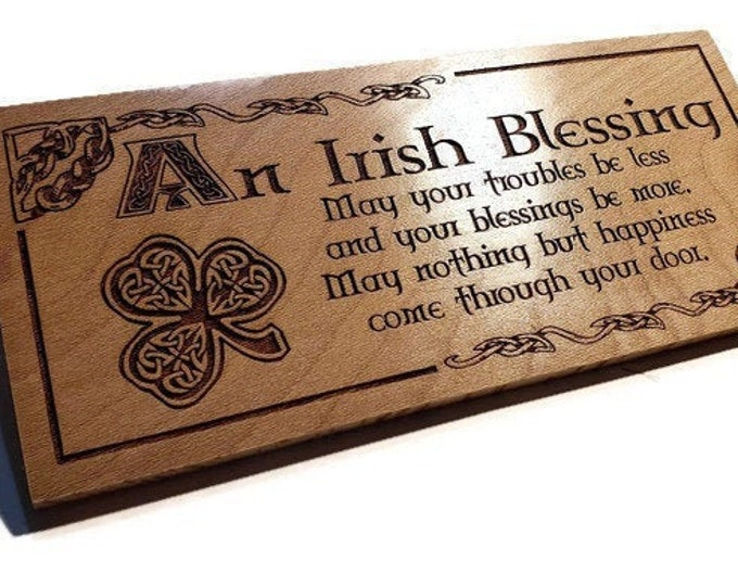 Irish Blessing Sign • Celtic Knot Clover / Shamrock Engraved Wood Plaque • May Your Troubles Be Less Poem • Irish Wall Art Wedding Gift Idea