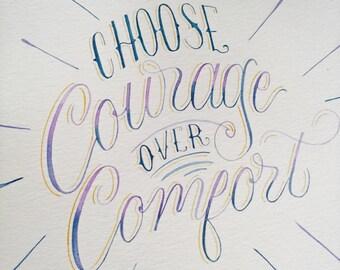 Choose Courage over Comfort, Motivational Art Print, Inspirational Art Print, Positive Affirmation Art, Watercolor Art Print, Digital Print