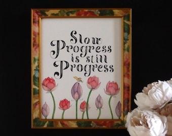 Slow Progress is still Progress, Positive Affirmation Art Print, Motivational Wall Art, Lettering Art Print, Inspirational Wall Art