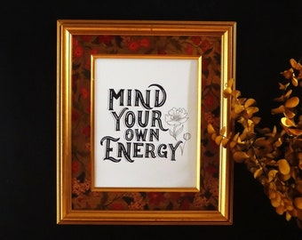 Mind Your Own Energy, Positive Affirmation Art Print, Motivational Wall Art, Lettering Art Print, Inspirational Wall Art