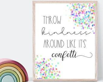 Confetti classroom and homeschool decor print, throw kindness around like confetti sign, digital printable for rainbow colorful classroom