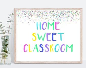 Confetti classroom decor print, digital printable for rainbow colorful classroom teacher, Home sweet classroom sign, teacher gift