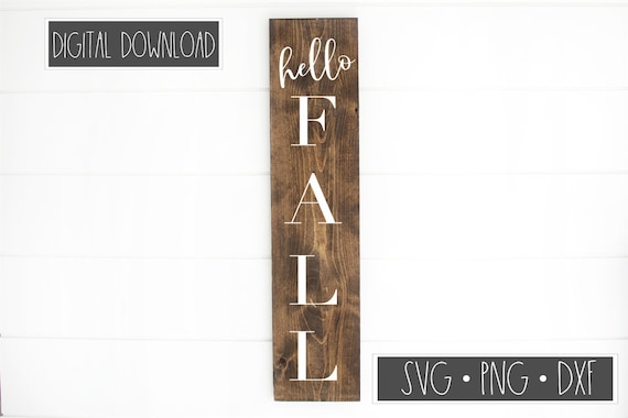 Hello Fall Tall Sign Svg Cut File Svg Png Dxf Fall Etsy