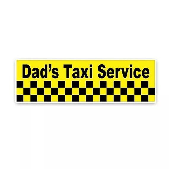 2 Dad/'s Taxi Novelty Car Sign