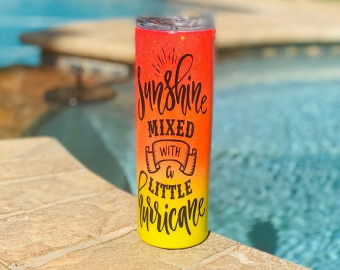 Ready to Personalize/Custom Glitter Tumbler Sunshine Mixed with a little hurricane includes straw and name or monogram